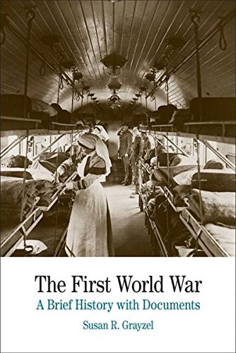 The First World War: A Brief History with Documents (The Bedford Series in History and Culture)