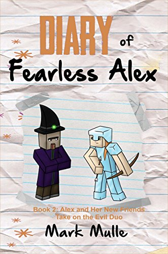 Diary of Fearless Alex (Book 2): Alex and Her New Friends Take on the Evil Duo (An Unofficial Minecraft Book for Kids Ages 9 - 12 (Preteen) (Alex in Block Land) (English Edition)
