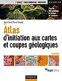 Atlas d'initiation aux cartes et coupes géologiques - 4e éd