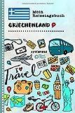 Griechenland Mein Reisetagebuch: Kinder Reise Aktivitätsbuch zum Ausfüllen, Eintragen, Malen, Einkleben A5 - Ferien unterwegs Tagebuch zum ... Urlaubstagebuch Journal für Mädchen, Jungen