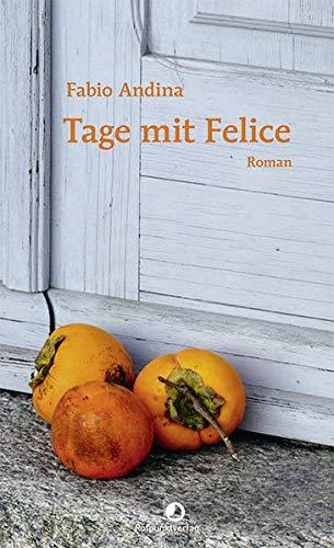 Tage mit Felice (EDITION BLAU)
