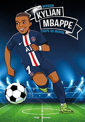 Tous champions ! - Kylian Mbappé - Mission coupe du monde