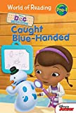 Doc McStuffins: Caught Blue-Handed (World of Reading Level Pre-1 (Leveled Readers))