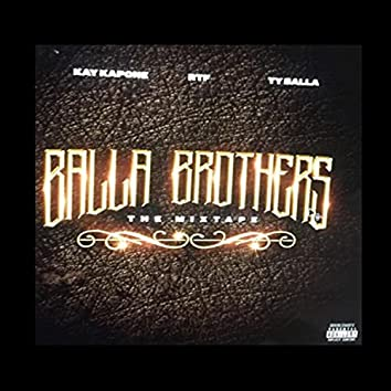 Balla Brothers: The Mixtape