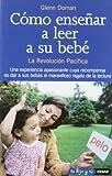 Como Enseñar A Leer A Su Bebe (Tu hijo y tú)