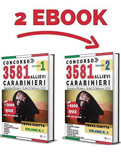 Concorso 3581 Allievi Carabinieri - Prova Scritta - + 7800 Quiz con Soluzioni - VOLUME 1 + VOLUME 2: Gazzetta Ufficiale n. 16 del 25 Febbraio 2020