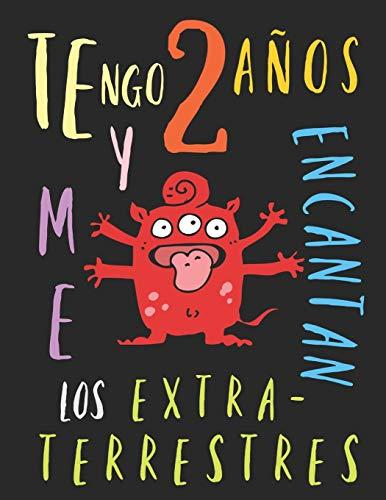 Tengo 2 años y me encantan los extraterrestres: El libro para colorear para niños que aman los extraterrestres