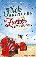 Fischbrötchen und Zuckerstreusel: Ein Ostseeroman   Fördeliebe 1