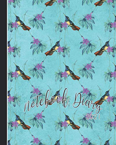 Notebook Diary 2021: Notebook planner - Weekly and monthly everyday organisation, schedule planning - Four pages per week encompassing a diary page, ... - Turquoise and purple hummingbird cover