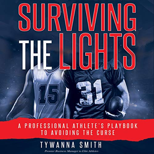 Surviving the Lights: A Professional Athlete's Playbook to Avoiding the Curse audiobook cover art