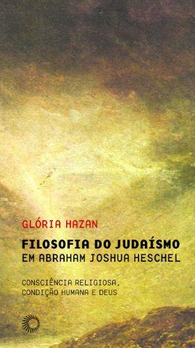 Filosofia do judaísmo em Abraham Joshua Heschel: consciência religiosa, condição humana e Deus