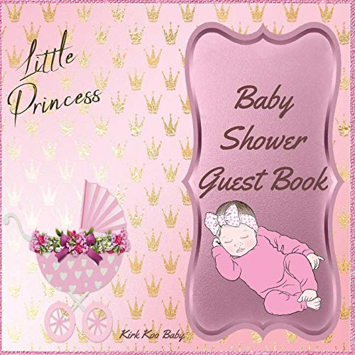 Little Princess Baby Girl Shower Guest Book: Amazing Color Interior with 100 Page and 8.5 x 8.5 inch Pink Baby Strollers with Flower