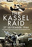 The Kassel Raid, 27 September 1944: The Largest Loss by USAAF Group on any Mission in WWII