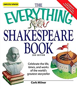 The Everything Shakespeare Book: Celebrate the life, times and works of the world's greatest storyteller (Everything®) by [Cork Milner]