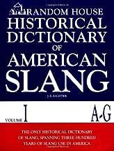 Random House Historical Dictionary of American Slang, Vol. 1: A-G