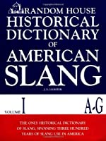 Random House Historical Dictionary of American Slang, Volume I, A-G