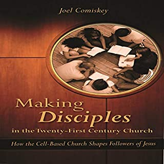 Making Disciples in the Twenty-First Century Church     How the Cell-Based Church Shapes Followers of Jesus              Written by:                                                                                                                                 Joel Comiskey                               Narrated by:                                                                                                                                 Zachary Terrell                      Length: 4 hrs and 45 mins     Not rated yet     Overall 0.0