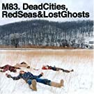 Dead Cities Red Seas and Lost Ghosts