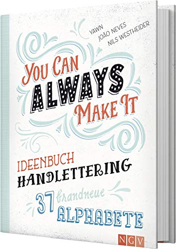 Ideenbuch Handlettering - You can always make it: 37 brandneue Alphabete