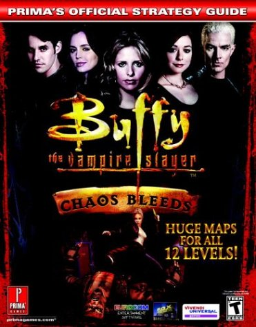 Buffy the Vampire Slayer Chaos Bleeds: Prima's Official Strategy Guide