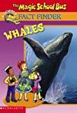Whales (Magic School Bus Fact Finder)