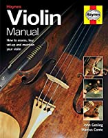 Violin Manual: How to assess, buy, set-up and maintain your violin (Haynes Manuals)