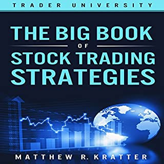 The Big Book of Stock Trading Strategies                   By:                                                                                                                                 Matthew R. Kratter                               Narrated by:                                                                                                                                 Mike Norgaard                      Length: 1 hr and 38 mins     34 ratings     Overall 4.5