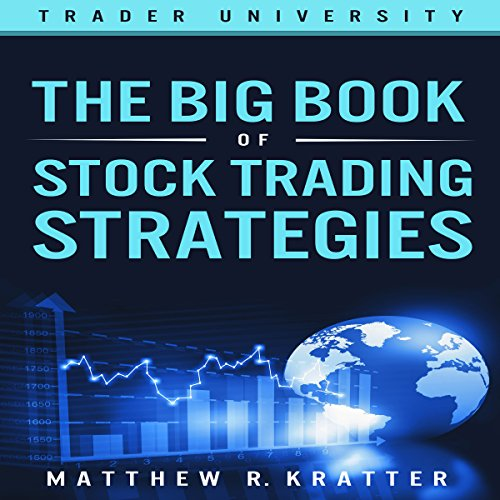 The Big Book of Stock Trading Strategies                   By:                                                                                                                                 Matthew R. Kratter                               Narrated by:                                                                                                                                 Mike Norgaard                      Length: 1 hr and 38 mins     33 ratings     Overall 4.5