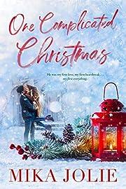 One Complicated Christmas: A heartwarming, feel good Christmas romance