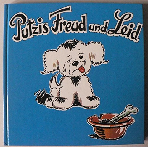Putzis Freud und Leid