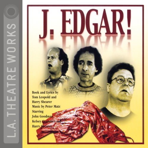J. Edgar!                   By:                                                                                                                                 Tom Leopold,                                                                                        Harry Shearer                               Narrated by:                                                                                                                                 Harry Shearer,                                                                                        Kelsey Grammer,                                                                                        John Goodman,                   and others                 Length: 1 hr and 40 mins     1 rating     Overall 5.0