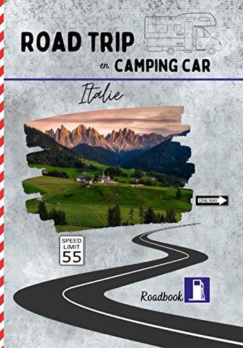 Road trip en camping car en Italie: carnet de voyage pour roadtrippers, organisez et profitez de votre roadtrip en Italie