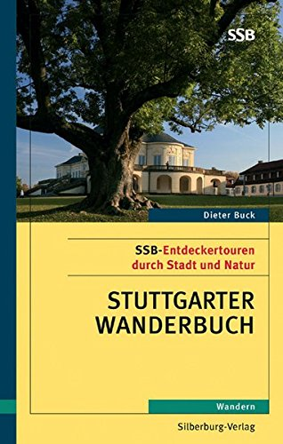 Stuttgarter Wanderbuch: SSB-Entdeckertouren durch Stadt und Natur. Wandern