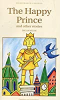 The Happy Prince & Other Stories (Wordsworth Classics)