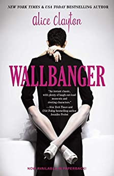 Wallbanger (The Cocktail Series Book 1) by [Alice Clayton]