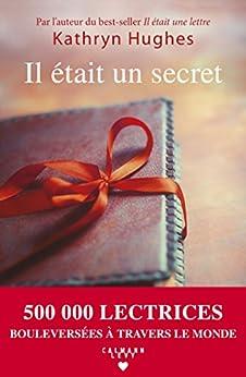 Il était un secret (Littérature Etrangère) (French Edition) by [Kathryn Hughes]