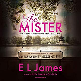 The Mister                   Written by:                                                                                                                                 E L James                               Narrated by:                                                                                                                                 Dominic Thorburn,                                                                                        Jessica O'Hara-Baker                      Length: 16 hrs and 28 mins     62 ratings     Overall 4.1