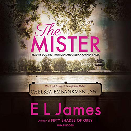 The Mister                   Written by:                                                                                                                                 E L James                               Narrated by:                                                                                                                                 Dominic Thorburn,                                                                                        Jessica O'Hara-Baker                      Length: 16 hrs and 28 mins     3 ratings     Overall 5.0