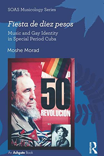 Fiesta de diez pesos: Music and Gay Identity in Special Period Cuba (SOAS Studies in Music) (English Edition)
