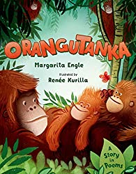 Orangutanka: A Story in PoemsbyMargarita Engle