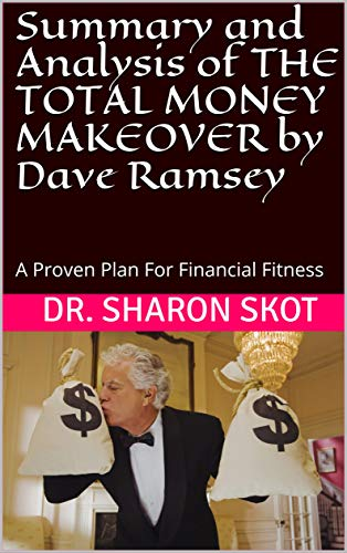 Summary and Analysis of THE TOTAL MONEY MAKEOVER by Dave Ramsey: A Proven Plan For Financial Fitness (English Edition)