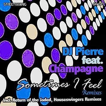Sometimes I Feel (Remixes)