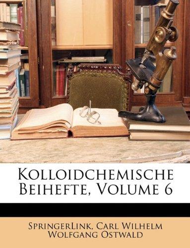 Kolloidchemische Beihefte, Volume 6