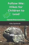Follow Me: Hikes for Children to Lead: Rhode Island Edition