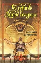 Enfants de la lampe magique : N° 3 - Le roi Cobra de Katmandou (Les enfants de la lampe magique)