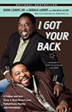 I Got Your Back: A Father and Son Keep It Real About Love, Fatherhood, Family, and Friendship (English Edition)