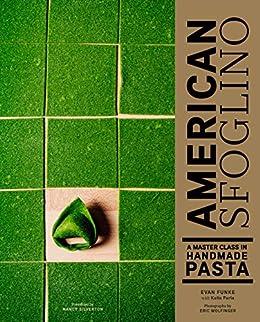 American Sfoglino: A Master Class in Handmade Pasta by [Evan Funke, Katie Parla, Eric Wolfinger]