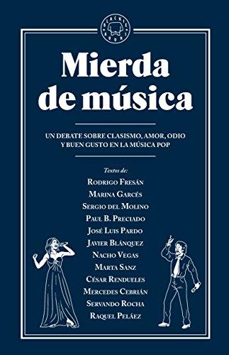 Mierda de música: Un debate sobre clasismo, amor, odio y buen gusto en la música pop (Spanish Edition)