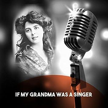 If My Grandma was a Singer