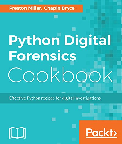Python Digital Forensics Cookbook: Effective Python recipes for digital investigations (English Edition)